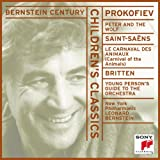 Children's Classics - Prokofiev: Peter & The Wolf / Saint-Saens: Carnival of the Animals / Britten: Young Person's Guide to the Orchestra (Bernstein Century)