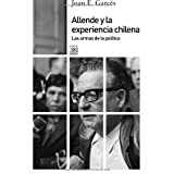 Allende y la experiencia chilena: Las armas de la política (Siglo XXI de España General)