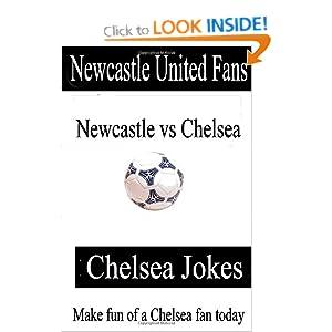 Newcastle United Fans - Chelsea Jokes - Make fun of a Chelsea fan today Eric Locken