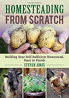 Book Cover: Homesteading From Scratch: Building Your Self-Sufficient Homestead, Start to Finish