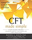 img - for CFT Made Simple: A Clinician s Guide to Practicing Compassion-Focused Therapy (The New Harbinger Made Simple Series) book / textbook / text book
