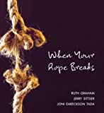 img - for When Your Rope Breaks book / textbook / text book