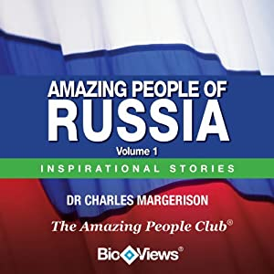 Amazing People of Russia - Volume 1: Inspirational Stories | [Charles Margerison]