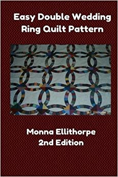 Easy Double Wedding Ring Quilt Pattern 2nd Edition