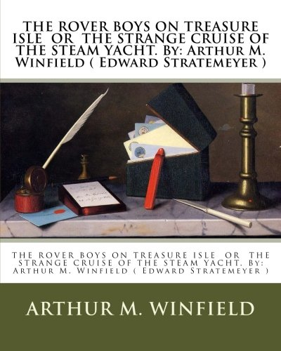 the-rover-boys-on-treasure-isle-or-the-strange-cruise-of-the-steam-yacht-by-arthur-m-winfield-edward