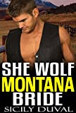 SHE WOLF MONTANA BRIDE: Alpha Werewolf Mail Order Bride Western Romance (New Adult Contemporary Western Shifter Romance Short Stories)