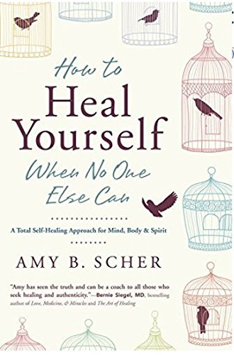 How to Heal Yourself When No One Else Can: A Total Self-Healing Approach for Mind, Body, and Spirit (Your Mind Can Heal Your Body compare prices)