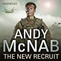 The New Recruit (       UNABRIDGED) by Andy McNab Narrated by Jack Hawkins