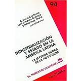 Industrializacion y Estado en la America Latina: La Leyenda Negra de la Posguerra (Lecturas El Trimestre Economico...