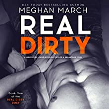 Real Dirty: The Real Dirty Duet, Book 1 Audiobook by Meghan March Narrated by Elena Wolfe, Sebastian York