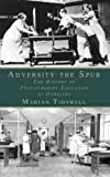 Marian Tidswell Adversity the Spur: The History of Physiotherapy Education at Oswestry