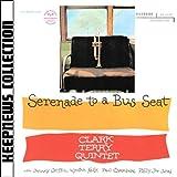 echange, troc Clark Terry, Johnny Griffin - Serenade To A Bus Seat