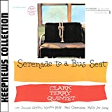 Serenade To A Bus Seat [Keepnews Collection]by Clark Terry