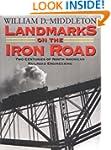 Landmarks on the Iron Road: Two Centu...