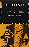 img - for Plutarque, Les Vies Paralleles: Alcibiade - Coriolan (Classiques En Poche) (French Edition) book / textbook / text book