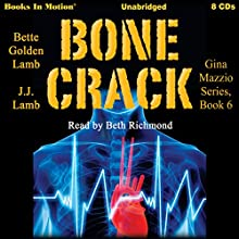 Bone Crack: Gina Mazzio, Book 6 Audiobook by Bette Golden Lamb, J. J. Lamb Narrated by Beth Richmond
