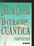 img - for La Curacion Cuantica: Explorando las Fronteras de la Medicina Mental y Corporal (Spanish Edition) book / textbook / text book