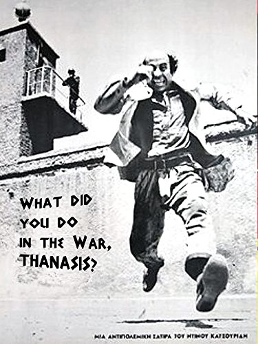 What did you do in the war,Thanasis?