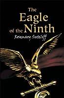 The Eagle of the Ninth (The Eagle of the Ninth Trilogy Book 1)