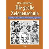 """Die gro�e Zeichenschule: Grundlagen - Landschaften - Figur - Portr�t - Gegenst�ndevon """"Hans Daucher"""""""