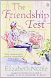 The Friendship Test. Elizabeth Noble (014104473X) by Noble