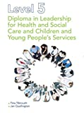 Diploma in Leadership for Health and Social Care and Children and Young People's Services: Level 5 by Tilmouth. Tina ( 2012 ) Paperback