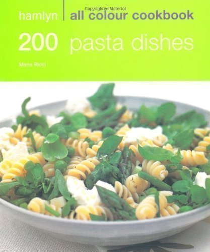 Hamlyn All Colour Cookbook 200 Pasta Dishes: Over 200 Delicious Recipes and Ideas by Marina Filippelli, Hamlyn Cookbooks [15 April 2008]