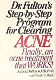 Dr. Fulton's Step-by-step program for clearing acne