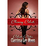 Claiming Celeste (Celeste Nites)di Clarrissa Lee Moon
