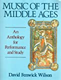 Music of the Middle Ages: An Anthology for Performance and Study (Vol 2) (0028729528) by David Fenwick Wilson