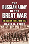 The Russian Army in the Great War: Th...