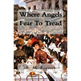 Where Angels Fear To Tread ~ E. M. Forster