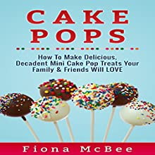 Cake Pops Audiobook by Fiona McBee Narrated by Bo Morgan