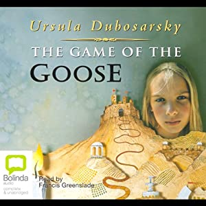 The Game of the Goose | [Ursula Dubosarsky]