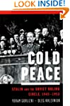 Cold Peace: Stalin and the Soviet Rul...
