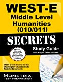 img - for WEST-E Middle Level Humanities (010/011) Secrets Study Guide: WEST-E Test Review for the Washington Educator Skills Tests-Endorsements book / textbook / text book