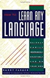 How to Learn Any Language: Quickly, Easily, Inexpensively, Enjoyably and on Your Own (0806512717) by Farber, Barry