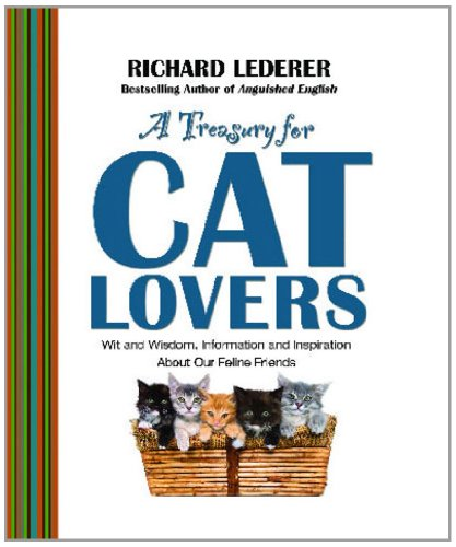 A Treasury for Cat Lovers: Wit and Wisdom, Information and Inspiration About