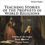 Teaching Stories of the Prophets in World Religions! | Marilynn Hughes