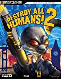 Destroy All Humans! 2 Official Strategy Guide (Official Strategy Guides (Bradygames))