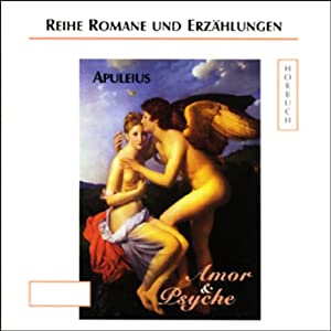Apuleius - Amor und Psyche Hörbuch