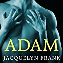 Adam: Nightwalkers Series, Book 6 Audiobook by Jacquelyn Frank Narrated by Xe Sands