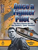 Warren A. Trest Once a Fighter Pilot: The Story of Korean War Ace Lt. Gen. Charles G.