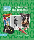 echange, troc Armelle LEROY, Laurent CHOLLET - 1964, Le Livre de ma jeunesse
