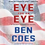 Eye for an Eye: A Dewey Andreas Novel, Book 4 (       UNABRIDGED) by Ben Coes Narrated by Peter Hermann