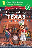 Celebrating Texas: 50 States to Celebrate (Green Light Readers Level 3)