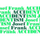 Accidentism - Josef Frank by Mikael Bergquist (2016-04-11)