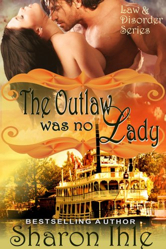 Book: The Outlaw was no Lady (The Law and Disorder Series, Book 2) by Sharon Ihle