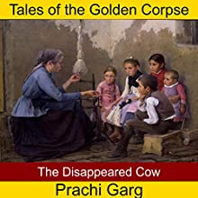 The Disappeared Cow Audiobook by Prachi Garg Narrated by John Hawkes