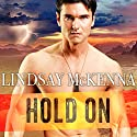 Hold On: Delos Series, Book 5 Audiobook by Lindsay McKenna Narrated by Johanna Parker